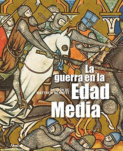 La guerra en la Edad Media (Grandes temas) por Matthew Bennett
