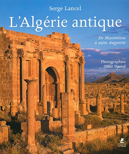 L'ALGERIE ANTIQUE - De Massinissa  Saint Augustin