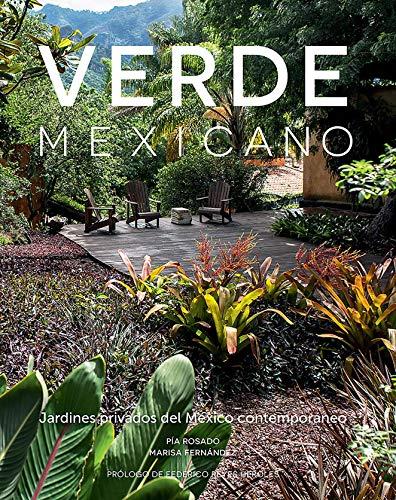 VERDE MEXICANO. Jardines privados del México contemporáneo