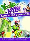Yooka Laylee Game Guide Unofficial (English Edition)