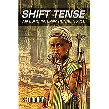 Shift Tense: Eshu International Book 2