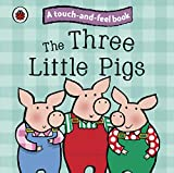 The Three Little Pigs: A Touch and Feel Book (Ladybird Tales)
