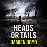 Heads or Tails: The DI Nick Dixon Crime Series, Book 7...