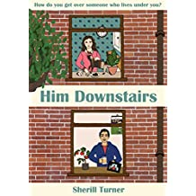 Him Downstairs: Laugh-out-loud British Chick Lit (English Edition)