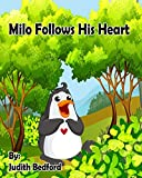 Milo Follows His Heart: -Teaching CHILDREN and parents alike to DO AWAY with LIMITING BELIEFS! [Self Help Children's Book]