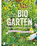 Biogarten im Handumdrehen: 50 einfache Projekte für naturnahe Gärten
