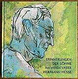 Erinnerungen der Söhne an ihren Vater Hermann Hesse. Hrsg. von der Kreissprakasse Calw.