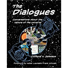 Dialogues: Conversations About the Nature of the Universe (The Dialogues)