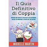 Il Quiz Definitivo di Coppia: Domande non Scontate e Divertenti a cui Rispondere Insieme per Aumentare l'Affinità col…