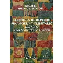 Lecciones de Derecho Financiero y Tributario. Parte especial. Teoría, práctica, fórmulas y esquemas