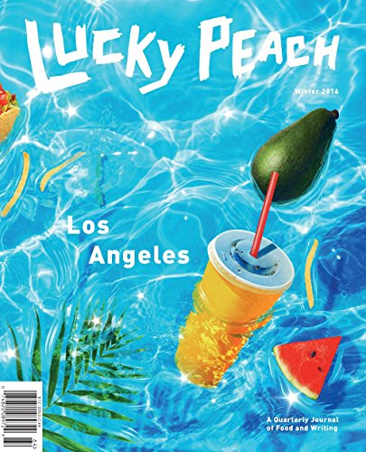 lucky-peach-winter-2016-los-angeles-a-quarterly-journal-of-food-and-writing