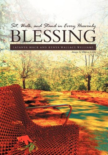 Sit, Walk, and Stand in Every Heavenly Blessing Hardcover