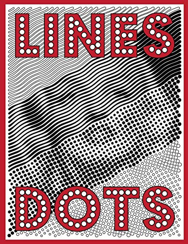 Lines & Dots: New Kind of Coloring with One Color to Use for Adults Relaxation & Stress Relief: Volume 2 (One Color Relaxation)