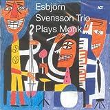 Esbjörn Svensson Trio plays Monk / Esbjörn Svensson Trio   Esbjörn Svensson trio