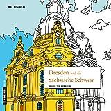 MAL REGIONAL - Dresden und die Sächsische Schweiz: Lieblingsstadt zum Ausmalen (MALRegional im GMEINER-Verlag)