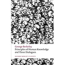 Principles of Human Knowledge and Three Dialogues (Oxford World's Classics (Paperback))