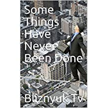 Some Things Have Never Been Done (English Edition)