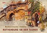 Geschenkideen Romantische Städte - Rothenburg ob der Tauber (Wandkalender 2018 DIN A4 quer): Rothenburg ob der Tauber, eine Stadt wie aus dem Bilderbuch an der ... ... Orte) [Kalender] [Apr 13, 2017] Roder, Peter