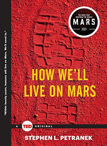 How We'll Live on Mars (TED Books) (Geographic Raum National)