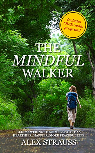 free kindle book The Mindful Walker: Rediscovering the Simple Path to a Healthier, Happier, More Peaceful Life