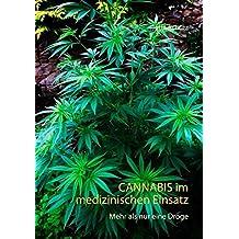 Cannabis im medizinischen Einsatz: Mehr als nur eine Droge