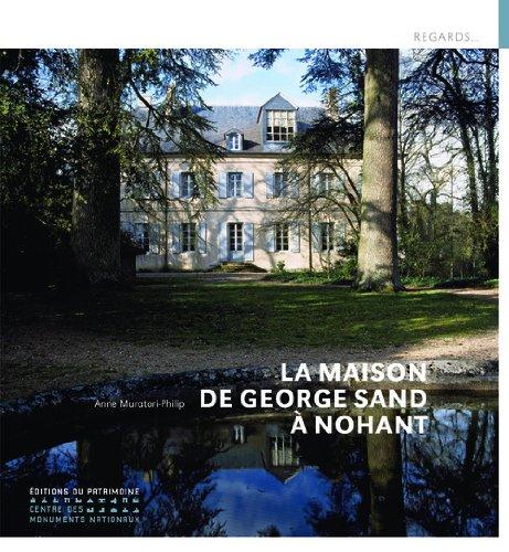 La Maison de George Sand à Nohant par Anne Muratori-philip