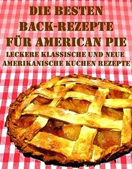 Die Besten Back Rezepte Fur American Pie Uber 30 Leckere Klassische