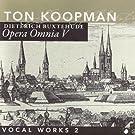 OPERA OMNIA V, VOCAL WORKS II