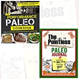 The Performance Paleo Cookbook Journal and Book Collection - Performance Paleo Cookbook, The not so Pointless Paleo 2 Books Bundle