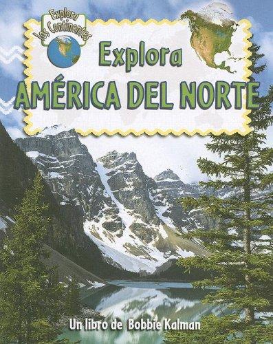 Explora America del Norte (Explora Los Continentes) por Molly Aloian