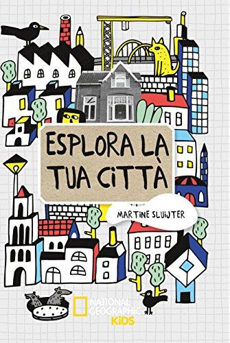 Esplora la tua città. Ediz. illustrata