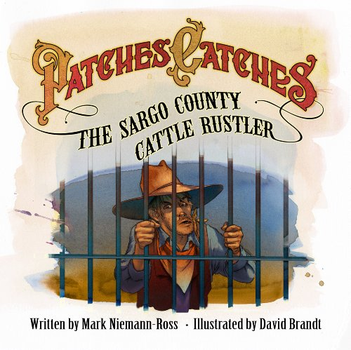 Patches Catches the Sargo County Cattle Rustler (English Edition) (Hund Patch Usa)