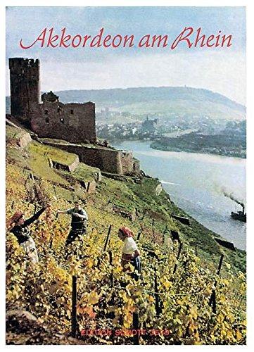 Akkordeon am Rhein: Die schönsten Lieder vom Rhein und vom Wein für chromatisches Akkordeon (ab 12 und 24 Bass) leicht gesetzt. Akkordeon. (Schott's Taschenbücher für Akkordeon)