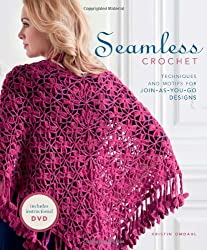 Seamless Crochet: Techniques and Designs for Join-As-You-Go Motifs by Kristin Omdahl (2011-12-13)