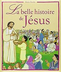La belle histoire de Jésus : D'après les Evangiles