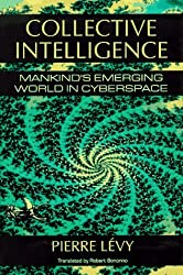 Collective Intelligence: Mankind's Emerging World in Cyberspace by Pierre Levy (1997-08-21)