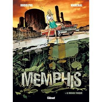 Memphis - Tome 01: Le Monde truqué