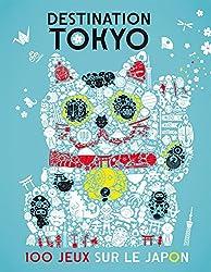 Destination Tokyo : 100 jeux sur le Japon