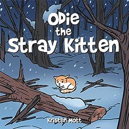 Odie the Stray Kitten by [Kristen Mott]