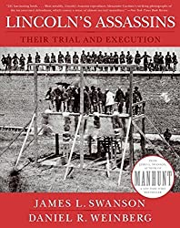 Lincoln's Assassins: Their Trial and Execution by James L Swanson (2008-06-01)