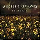 It Hurts by Angels & Airwaves