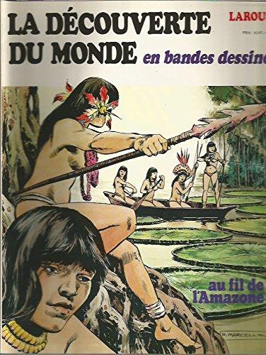 Au fil de l'Amazone (La Dcouverte du monde en bandes dessines)