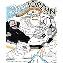 Retro Air Jordan: Shoes: A Detailed Coloring Book for Adults and Kids (Retro Jordan)