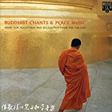 Buddhist Chants & Peace Music: Music for Reflection and Relaxation from the Far East