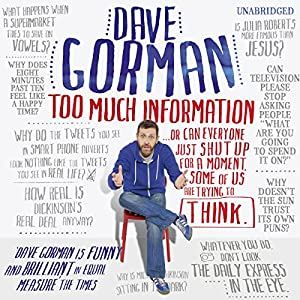 Dave Gorman - Too Much Information (Unabridged) - Dave Gorman
