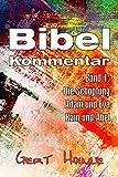 Bibelkommentar: Band 1: Die Schöpfung, Adam und Eva, Kain und Abel