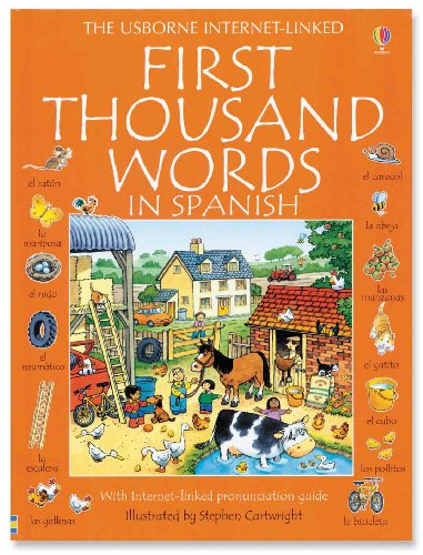 First Thousand Words in Spanish: With Internet-Linked Pronunciation Guide