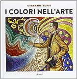 I colori nell'arte. Ediz. illustrata
