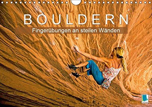 Bouldern: Fingerübungen an steilen Wänden (Wandkalender 2019 DIN A4 quer): Bouldern: Klettern am Limit (Monatskalender, 14 Seiten ) (CALVENDO Sport)