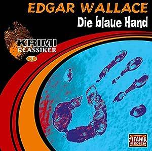 Krimi Klassiker, Folge 3: Edgar Wallace - Die Blaue Hand